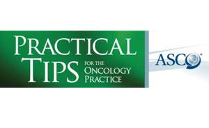 Practical Tips for the Oncology Practice